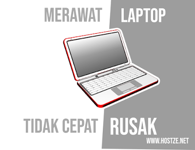 Cara Merawat Laptop Agar Tidak Cepat Rusak - hostze.net