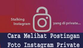 Cara Melihat Postingan Foto Instagram Private Tanpa Harus Follows