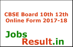 CBSE Board 10th 12th Online Form 2017-18