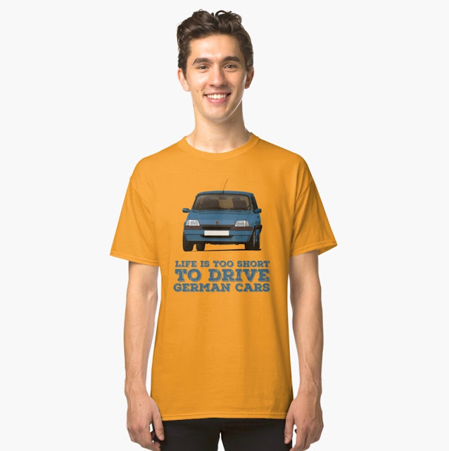 Life is too short to drive German cars - Rover Metro GTi T-shirt