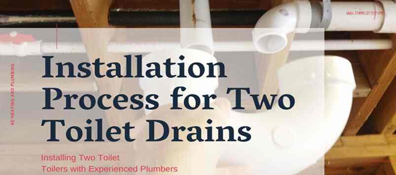 Installation of two toilet drains
