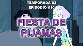 http://www.dailymotion.com/video/x3h0lyf_steven-universe-espanol-espana-2x10-fiesta-de-pijamas-1080p-hd-sin-marcas_tv