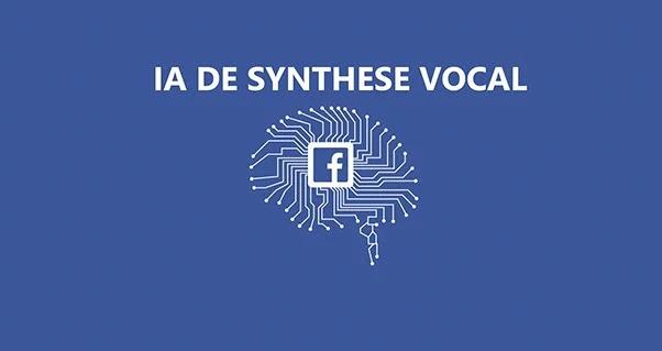 L'IA de synthèse vocal Facebook