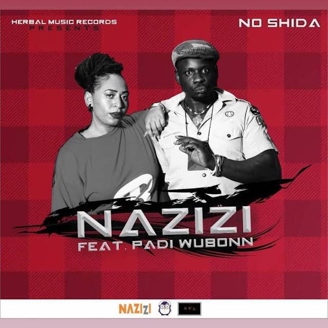 Nazizi Ft. Padi Wubonn - No Shida