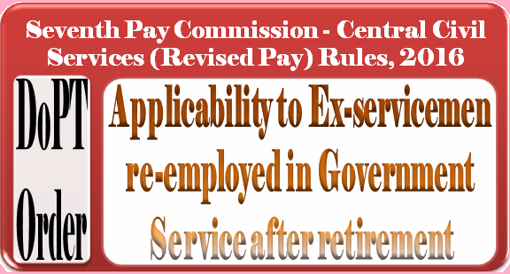 7th CPC CCS (RP) Rules, 2016: Applicability to Person, Ex