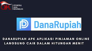 Danarupiah APK Aplikasi Pinjaman Online Langsung Cair dalam Hitungan Menit