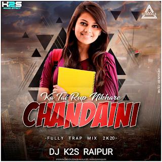 KA TAI RUP NIKHARE CHANDAINI - ( EDM DROP MIX ) - DJ K2S RAIPUR