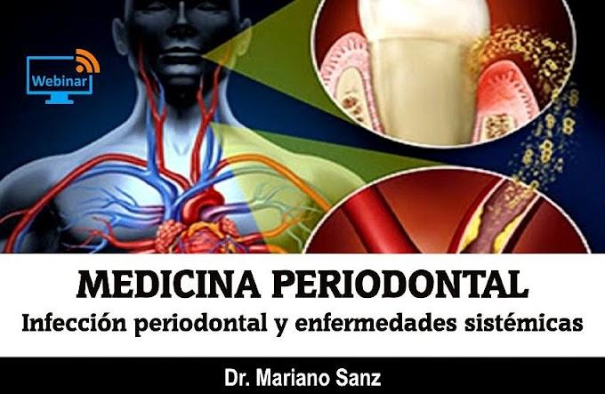 MEDICINA PERIODONTAL: Infección periodontal y su relación con las enfermedades sistémicas - Dr. Mariano Sanz