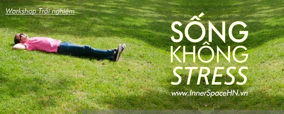 SONG-KHONG-STRESS-WORKSHOP-TRAI-NGHIEM
