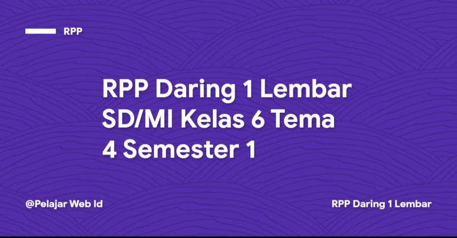 Download RPP Daring 1 Lembar SD/MI Kelas 6 Tema 4 Semester 1