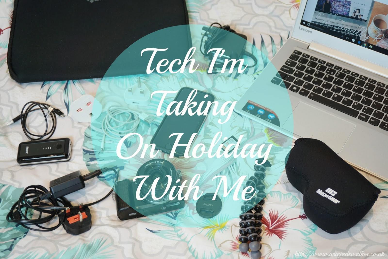 Tech I'm Taking On Holiday With Me | 2017