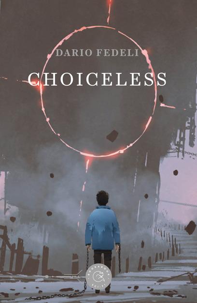 Choiceless | Recensione del romanzo distopico di Dario Fedeli