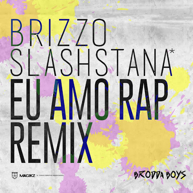 Brizzo X Slash - Eu Amo RAP ( Remix )‏