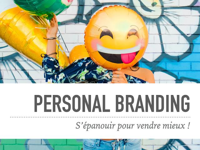 Personal Branding : S'épanouir pour vendre mieux !