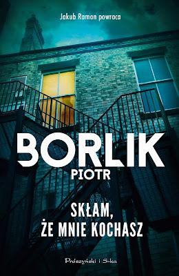 """""""Skłam, że mnie kochasz"""" Piotr Borlik - zapowiedź"""