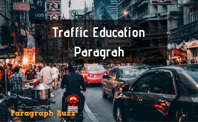 Paragraph on Traffic Education