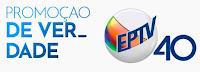 Promoção de Verdade EPTV 40 Anos