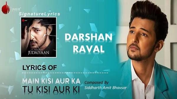 Main Kisi Aur Ka Lyrics in Hindi - DARSHAN RAVAL