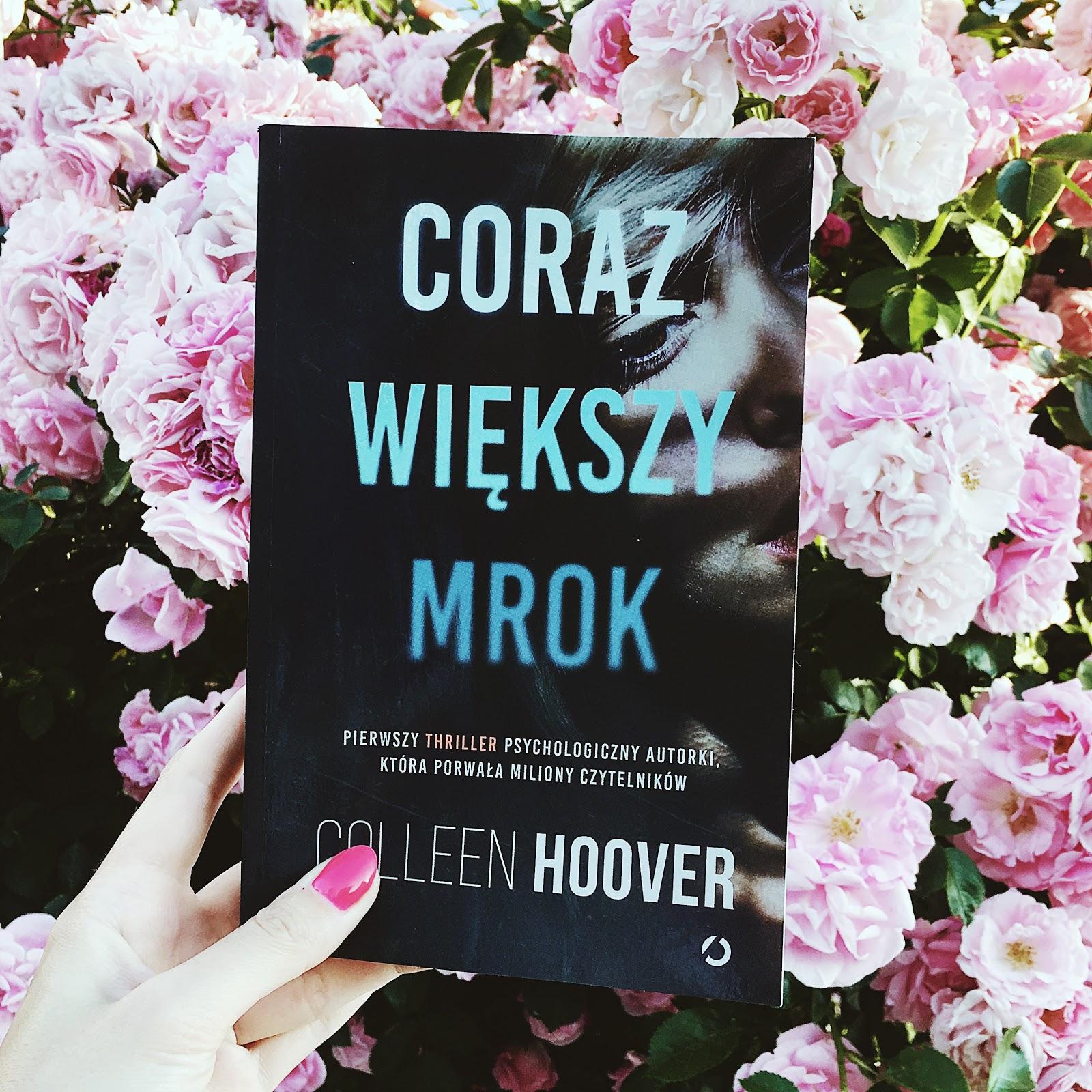 Coraz większy mrok – Colleen Hoover. Piekło umysłu