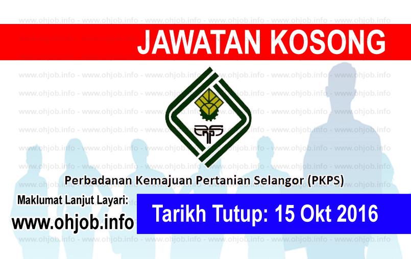 Jawatan Kerja Kosong Perbadanan Kemajuan Pertanian Selangor (PKPS) logo www.ohjob.info oktober 2016