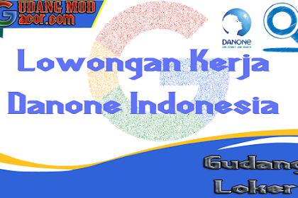 Lowongan Kerja Danone Indonesia Terbaru Desember 2019