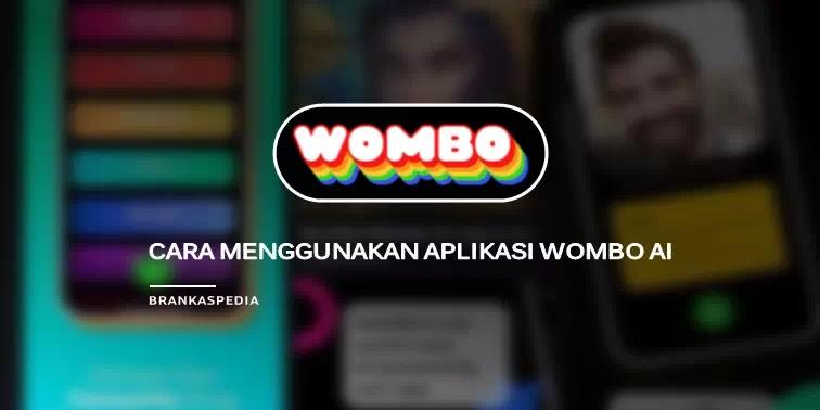 Cara Menggunakan Aplikasi Wombo AI