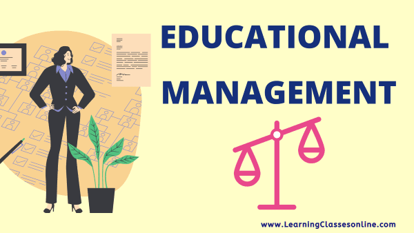 educational management and administration, educational management information system, educational management system, MBA educational management, educational management concept, educational management book, Wikipedia, Slideshare, MBA, educational ppt pdf handmade easy last-minute examination notes on educational management, history of educational management, origin of educational management, meaning of educational management, definition of educational management, nature of educational management, scope of educational management, aims of educational management, objectives of educational management, principles of educational management, process of educational management, steps of educational management, types of educational management, functions of educational management,