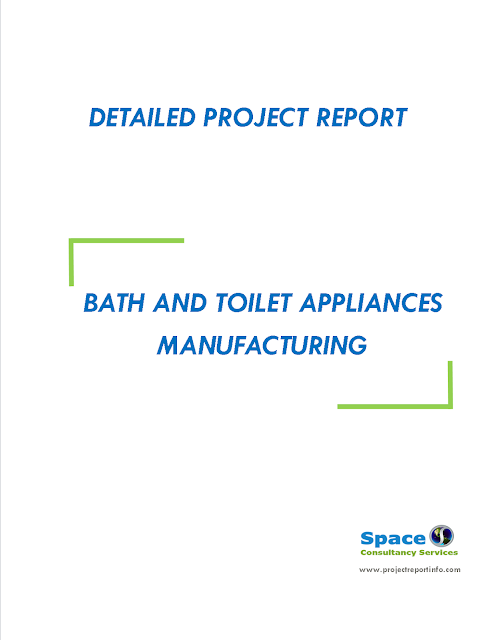 Project Report on Bath and Toilet Appliances Manufacturing