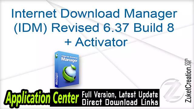 Internet Download Manager (IDM) Revised 6.37 Build 8 + Activator