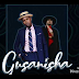 AUDIO | Gnako Ft Maua Sama - Gusanisha | Download Mp3