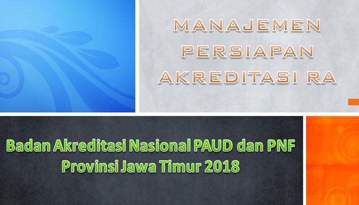 Manajemen Persiapan Akreditasi PAUD TK RA dan PNF