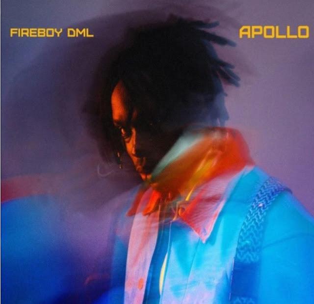 Fireboy DML - Apollo (Mp3/ Zip Download)