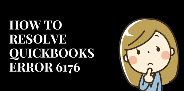 How To Resolve QuickBooks error 6176