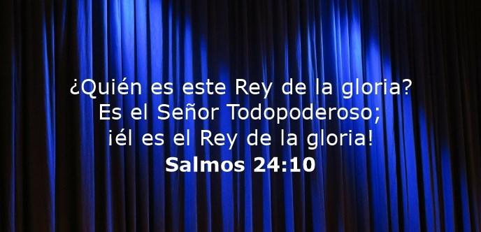 ¿Quién es este Rey de la gloria? Es el Señor Todopoderoso; ¡él es el Rey de la gloria!