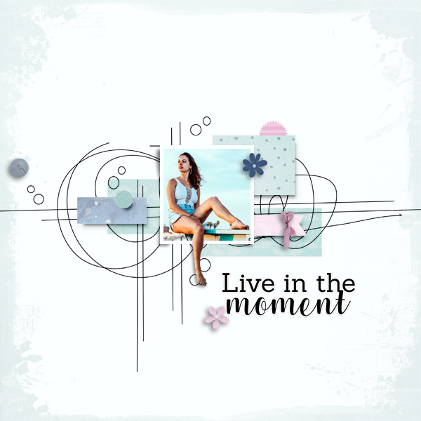 live in the moment © sylvia • sro 2018 • live in the moment by lorieM designs