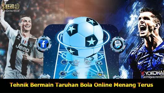 Tehnik Bermain Taruhan Bola Online Menang Terus