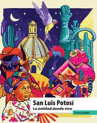 Libro de texto La entidad donde vivo San Luis Potosí Tercer grado 2021-2022