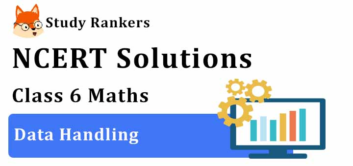 NCERT Solutions for Class 6 Maths Chapter 9 Data Handling