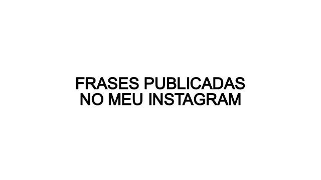 Frases Publicadas no Instagram em Janeiro de 2021