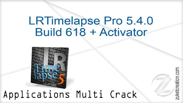 LRTimelapse Pro 5.4.0 Build 618 + Activator