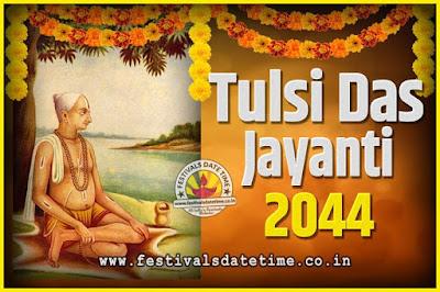 2044 Tulsidas Jayanti Date and Time, 2044 Tulsidas Jayanti  Calendar