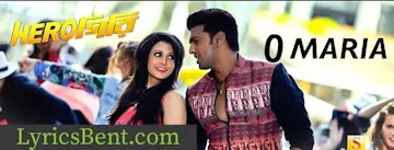 HeroGiri - O Maria ( ও মারিয়া ) bengali song lyrics