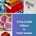 8 Free Crochet Patterns to Finish Summer in Style- Summer Crochet Pattern Round up.