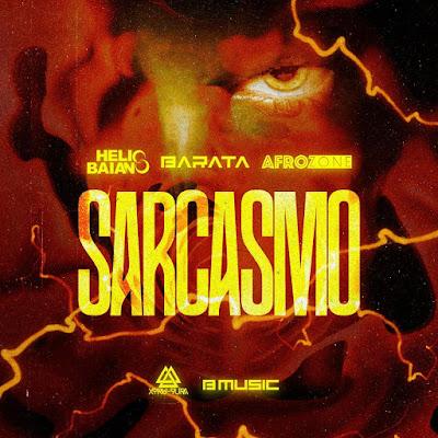 Dj Hélio Baiano, Barata & AfroZone – Sarcasmo ( Afro House ) 2019 DOWNLOAD