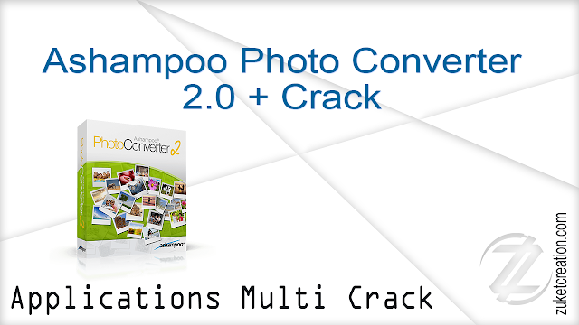 Ashampoo Photo Converter 2.0 + Crack