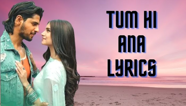 Tum Hi Ana Lyrics