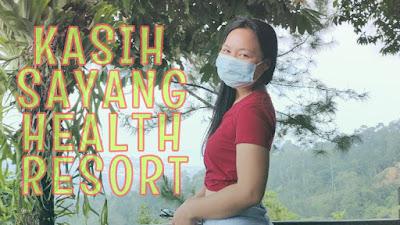 KASIH SAYANG HEALTH RESORT, KOKOL SABAH