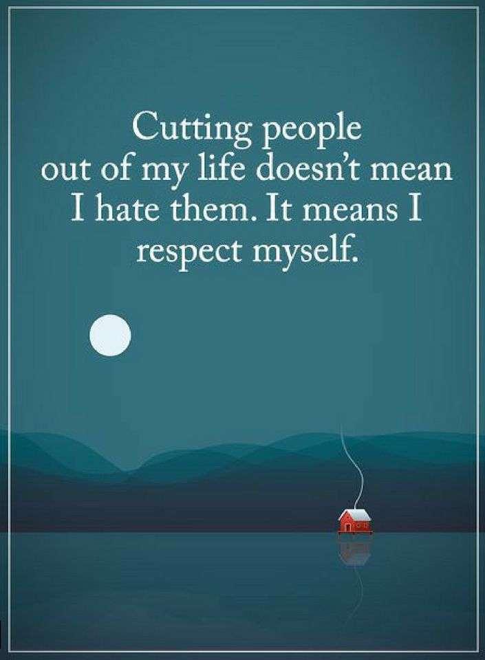 Quotes Removing People From My Life Doesnt Not Mean That I Hate
