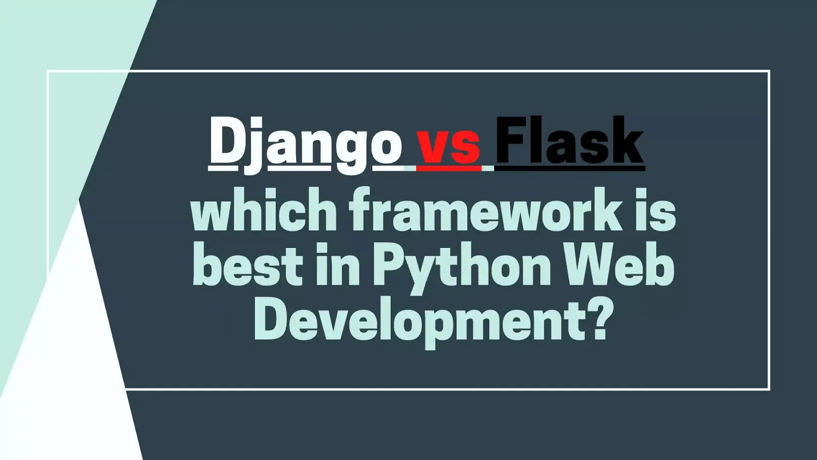 Django vs Flask | which framework is best in Python Web Development?