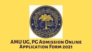 AMU UG, PG Admission Online Application Form 2021